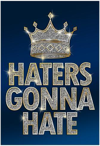 Haters Gonna Hate Blue Bling Poster Poster