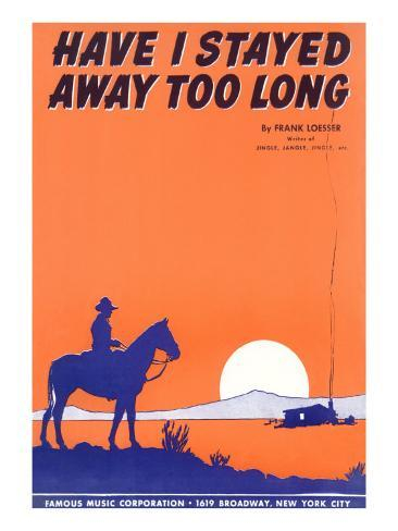 Have I Stayed Away Too Long Sheet Music Stampa artistica