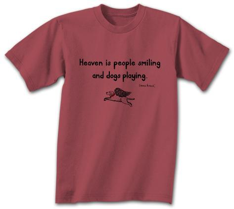 Heaven is a Dog T-Shirt