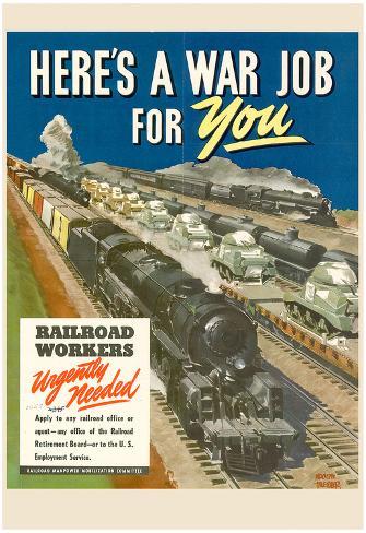 Here's a War Job for You Railroad WWII War Propaganda Art Print Poster Poster