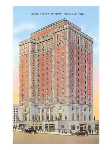Hotel Andrew Johnson, Knoxville, Tennessee Art Print