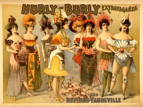 Hurly-Burly Extravaganza and Refined Vaudeville Art Print