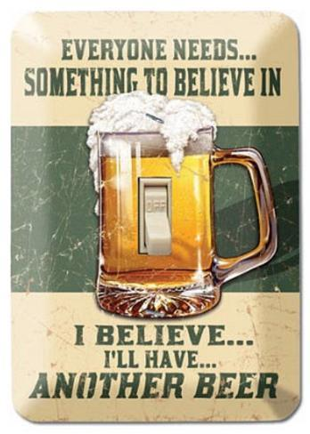 I Believe I'll Have Another Beer  Light Switch Plate Tin Sign