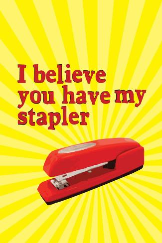 I Believe You Have My Stapler ポスター