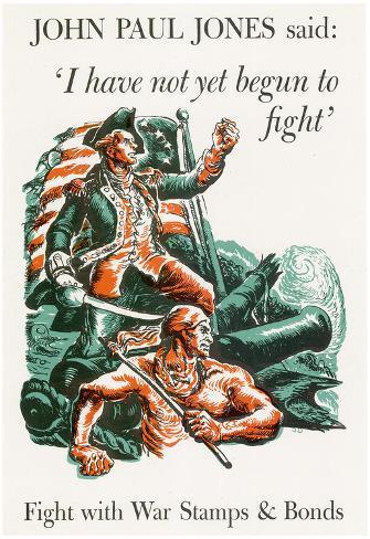 I Have Not Yet Begun to Fight War Stamps Bonds WWII War Propaganda Art Print Poster Poster