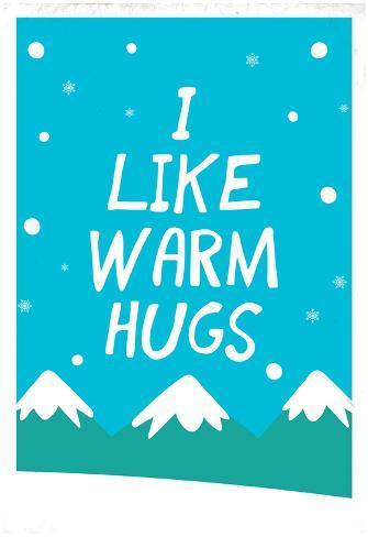 I Like Warm Hugs Poster
