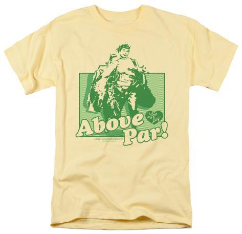 I Love Lucy - Above Par T-Shirt