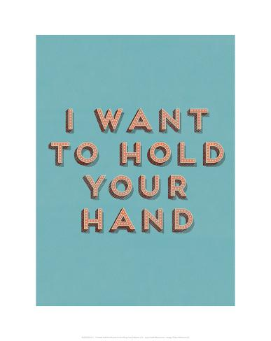 I Want to Hold Your Hand Art Print