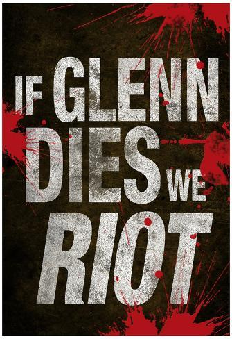 If Glenn Dies We Riot Television Poster Poster