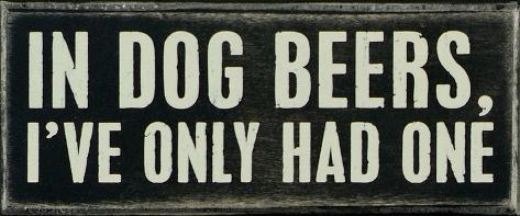 In Dog Beers Box Sign Wood Sign