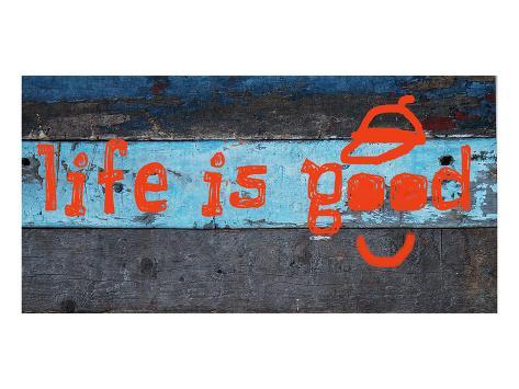 Life is good II Art Print