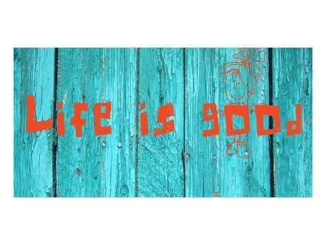 Life is good III Art Print