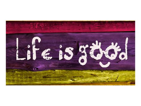 Life is good IV Art Print