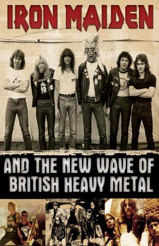 Iron Maiden and the New Wave of British Heavy Metal Masterprint