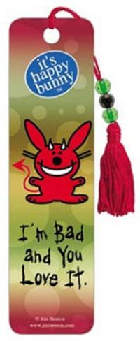 It's Happy Bunny I'm Bad and You Love It Beaded Bookmark Bookmark