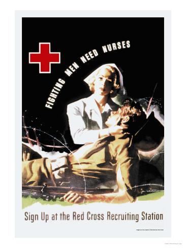 Fighting Men Need Nurses: Sign Up at the Red Cross Recruiting Station Art Print