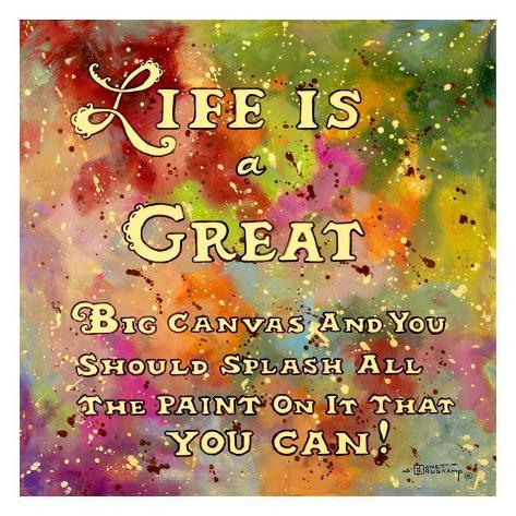Life is Like a Great Big Canvas Art Print