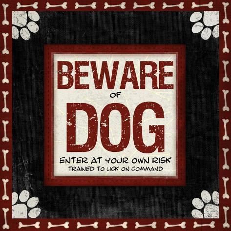 Beware of Dog Art Print