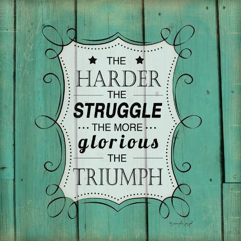 The Harder the Struggle Lámina