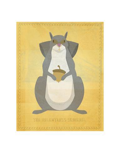 The Relentless Squirrel Art Print