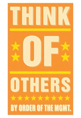 Think of Others Art Print