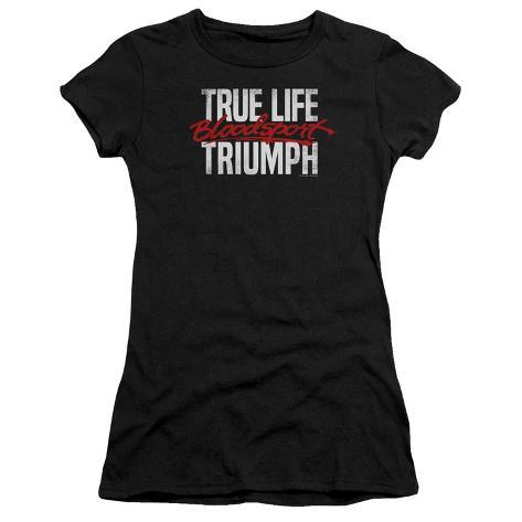 Juniors: Bloodsport- True Life Triumph Womens T-Shirts