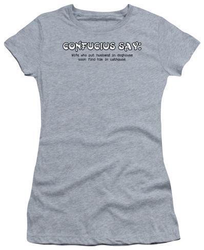 Juniors: Confucius Say?Dog House Juniors (Slim) T-Shirt