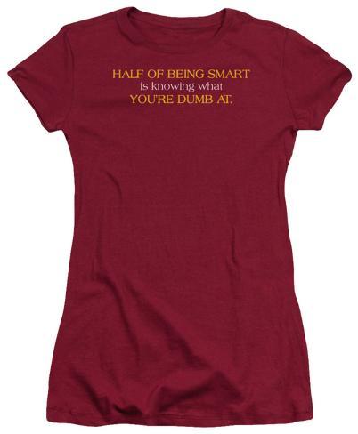 Juniors: Half of Being Smart Juniors (Slim) T-Shirt