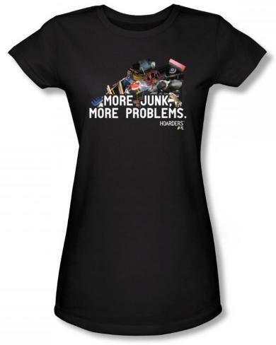 Juniors: Hoarders - More Junk T-Shirt