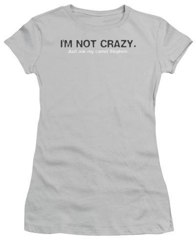 Juniors: I'm Not Crazy Juniors (Slim) T-Shirt