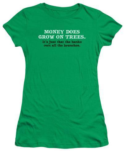 Juniors: Money Does Grow Juniors (Slim) T-Shirt