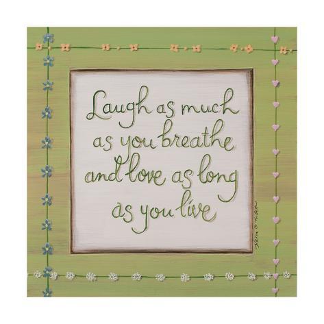 Laugh Breathe Love Art Print