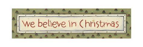 We Believe in Christmas Art Print