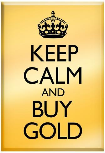 Keep calm and buy gold poster posters for Buy cheap posters online