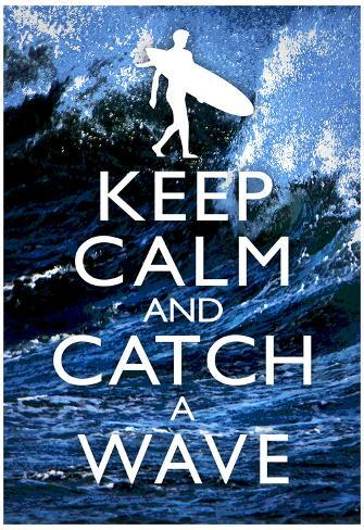 Keep Calm and Catch a Wave Surfing Poster