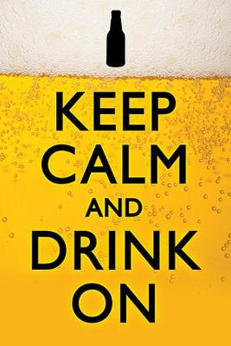 Keep Calm and Drink On Humor Poster Juliste