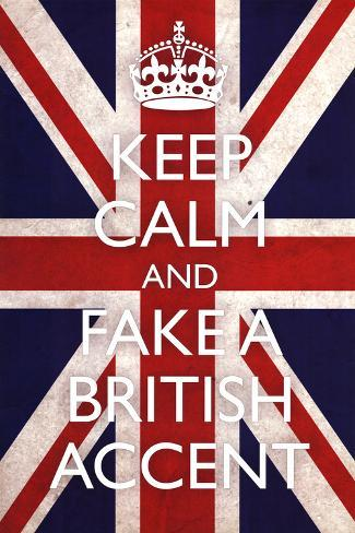 オールポスターズの keep calm and fake a british accent carry on