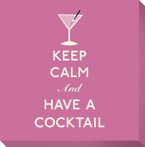 Keep Calm and Have A Cocktail (Pink) Impressão em tela esticada