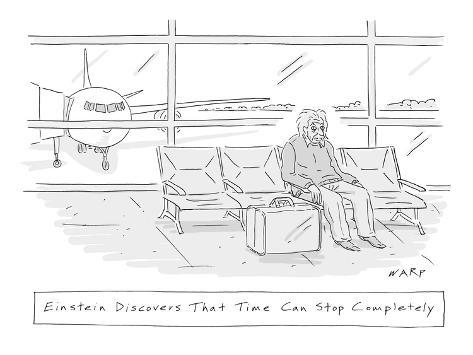 Einstein Discovers That Time Can Stop Completely': he waits in an airport… - New Yorker Cartoon Premium Giclee Print