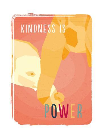 Kindness is power (La gentilezza è potenza) Stampa artistica