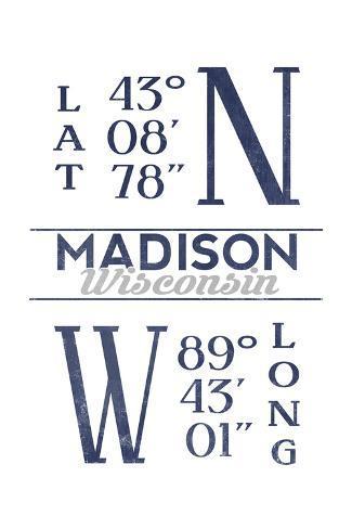 Madison, Wisconsin - Latitude and Longitude (Blue) Art Print