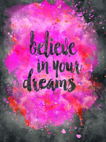 believe in your dreams giclee print by lebens art at allposters com