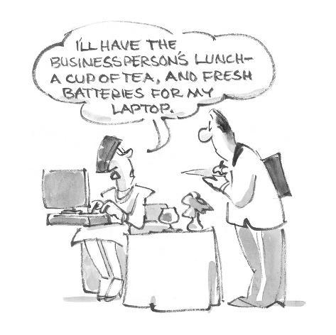 I'll have the businessperson's lunch—a cup of tea, and fresh batteries for… - Cartoon Premium Giclee Print