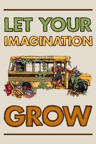 Let your imagination grow (Fai crescere la tua immaginazione) Poster