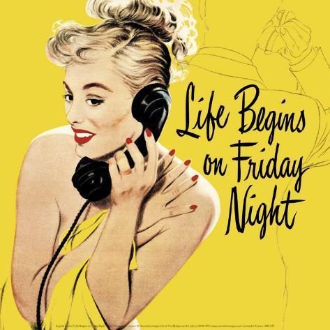 Life Begins on Friday Night Art Print