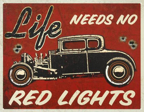 Life Needs No Red Lights Hot Rod Tin Sign