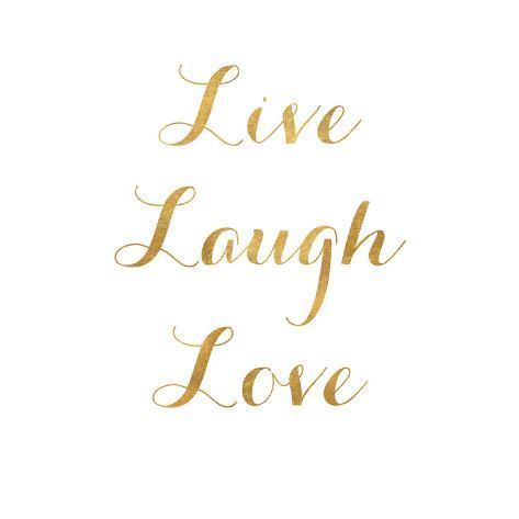 Live Laugh Love Gold Foil