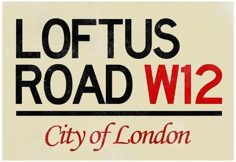 Loftus Road W12 City of London Sign Poster Poster