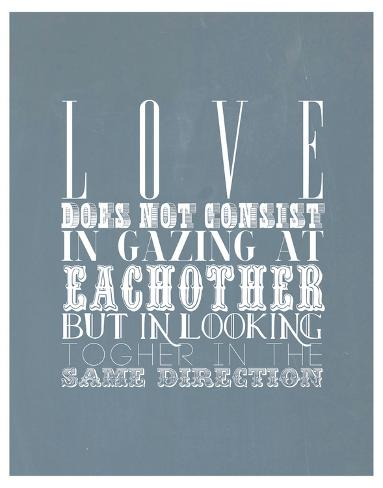 Love Does Not Consist In Gazing At Each Other Giclee Print