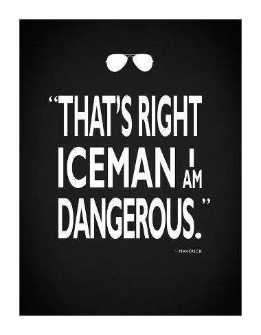 Top Gun - I Am Dangerous Giclee Print